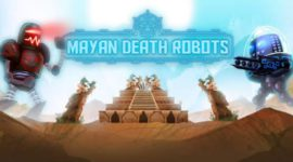 Mayan Death Robots – Anteprima